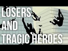 Losers and Tragic Heroes - YouTube