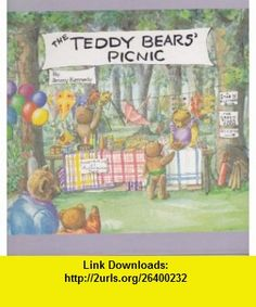 The Teddy Bears Picnic Jimmy Kennedy, Alexandra Day ,   ,  , ASIN: B000GUVKVW , tutorials , pdf , ebook , torrent , downloads , rapidshare , filesonic , hotfile , megaupload , fileserve