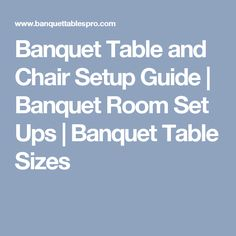 Banquet Table and Chair Setup Guide   Banquet Room Set Ups   Banquet Table Sizes