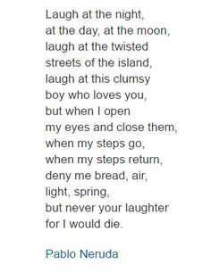 Pablo Neruda - Excerpt from Your Laughter