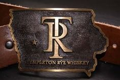 my next belt buckle. Templeton Rye.