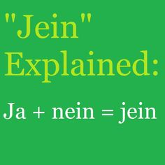 Vom Blog: Jein = ja + nein. A quick explanation and how it's helpful. For #German learners.
