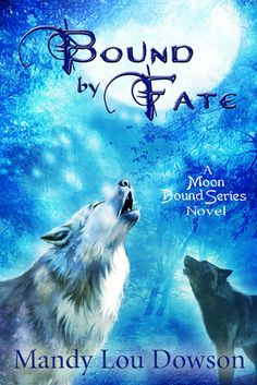 Cover, Excerpt & Book Trailer Bound by Fate by Mandy Lou Dowson Moon Bound Book One Giving her Guardian the slip has never been a problem . Romance Authors, Book Authors, Taboo Series, March Book, She Wolf, Bound Book, Paranormal Romance, Book Girl, Fantasy Books