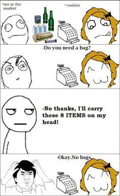 Poor next cashier that asks me THIS!!! :p