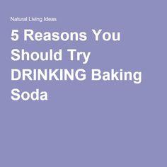 5 Reasons You Should Try DRINKING Baking Soda