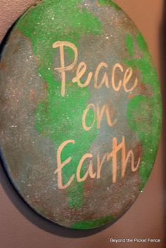 Beyond The Picket Fence: 12 Days of Christmas --Day 9 Peace on Earth sign