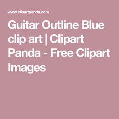 Guitar Outline Blue clip art   Clipart Panda - Free Clipart Images Free Clipart Images, Art Clipart, Anchor Outline, Guitar Outline, Panda, Clip Art, Blue, Pandas, Pictures