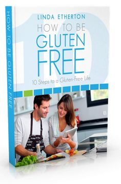 How to Be Gluten Free - This eBook is a great getting started guide to the gluten-free diet.