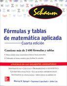 FÓRMULAS Y TABLAS DE MATEMÁTICA APLICADA (NUEVA ED.). Murray R. Spiegel. Localización: 51/SPI/for