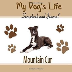 My-Dogs-Life-Scrapbook-and-Journal-Mountain-Cur-Photo-Journal-Keepsake-Book-a
