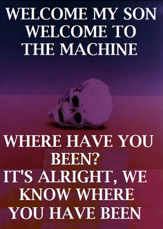 Welcome to the Machine. Pink Floyd. One of my favorite songs ever.