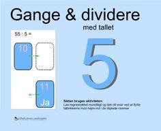 """Smart Notebook-lektion fra www.skolestuen.dk - """"Gange og dividere med tallet 5"""" - Træn de små tabeller - Løs regnestykket mundtligt og tjek dit svar ved at flytte talbrikkerne mod højre ind i de stiplede rammer."""
