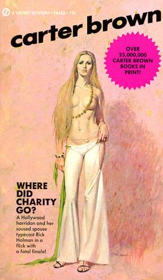 Where Did Charity Go? by Carter Brown (Signet, 1970). Illustration by Robert McGinnis.