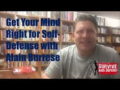Get Your Mind Right for Self Defense with Alain Burrese