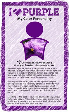 ♥ Purple?  Spiritual, intuitive, maybe a little mysterious. Those are common 'purple people' qualities. Click for more my favorite color is purple meaning.  #paint #color #purple color psychology