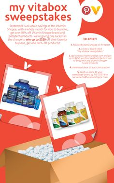 """Contest: It's time for our """"My Vitabox Sweepstakes"""" where you can win what you pin! It's easy to enter: 1.) Follow Vitamin Shoppe on Pinterest 2.) Create a board titled """"my vitabox Sweepstakes"""" 3.) Head to vitaminshoppe.com and pin up to $250 worth of Vitamin Shoppe and BodyTech brand products that you want to win. 4.) Use #myvitabox on each pin 5.) Email a link to your completed board to socialmedia@vitmainshoppe.com.   Good Luck!!"""