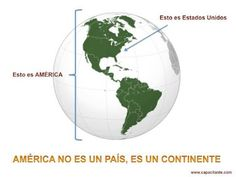 America is a continent not just United States.    Explora - Google+