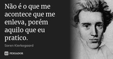Soren Kierkegaard, Mindfulness, Great Names, Frases, Knowledge, Wisdom, Texts, Will And Testament, Poems