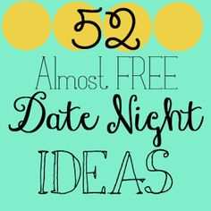 Simple Thoughts: DIY Date Night Jar (52 almost FREE ideas) -- newer ones I haven't seen!