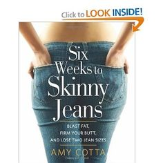 Six Weeks to Skinny Jeans: Blast Fat, Firm Your Butt, and Lose Two Jean Sizes --- http://www.amazon.com/Six-Weeks-Skinny-Jeans-Blast/dp/B008VK0KQ0/?tag=wlts-20