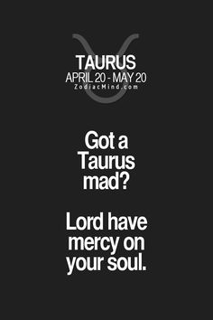 Zodiac Mind - Your source for Zodiac Facts Taurus Quotes, Zodiac Signs Taurus, Zodiac Mind, My Zodiac Sign, Zodiac Quotes, Zodiac Facts, Astrology Taurus, Taurus Memes, Astrology Compatibility