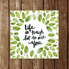 Life is Tough But So are You Watercolor Quote by JessicaAndriany