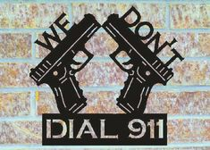 We Don't Dial  911 Metal Sign (E20) on Etsy, $40.00