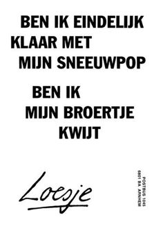 Loesje Me Quotes, Funny Quotes, More Than Words, Funny Cards, True Words, Funny Texts, Haha, Poems, Wisdom