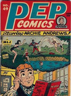 """One of the first Archie covers of """"Pep Comics""""! Bob Montana based the character on his life in Haverhill, Massachusetts. Even with embracing new trends, Archie today is Archie way back when."""