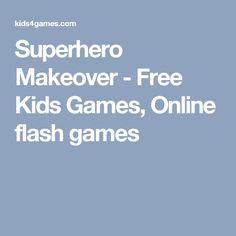 Superhero Makeover - Free Kids Games, Online flash games