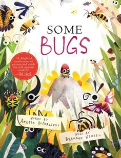 Some Bugs by Angela DiTerlizzi  via fromtheshelf: Perfect for: Bug enthusiasts, outdoor enthusiasts, and nature lovers. Fans of beautiful, fun, and humorous artwork. #Books #Kids #Science #Nature #Insects