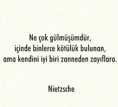Kendini iyi biri zanneden Zavallılar Nietzsche sözleri Friedrich Nietzsche, Famous Quotes, Motto, Quotations, Poems, Sayings, Life, Inspiration, Chop Saw