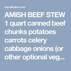 AMISH BEEF STEW 1 quart canned beef chunks potatoes carrots celery ...