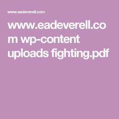 www.eadeverell.com wp-content uploads fighting.pdf