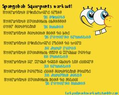 Spongebob Squarepants workout!  Want to see more workouts like this one? Follow us here.