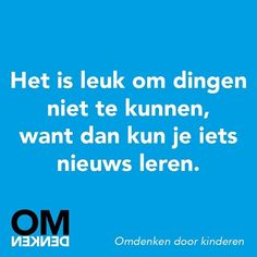 Onderwijs en zo voort ........ Work Quotes, Life Quotes, Visible Learning, Dutch Words, Teaching Quotes, Dutch Quotes, Kindness Quotes, School Quotes, Mindset Quotes