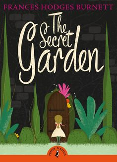 The Secret Garden by Frances Hodgson Burnett (image credit Puffin Classics) VIA…