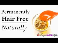 IMPRESSIVE! How To Naturally Remove Body Hair Permanently (No Waxing Or Shaving) -