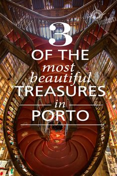 3 of Porto's Most Beautiful Treasures