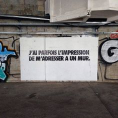 In Paris, Witty Phrases In Public Places 'Talk' To Passers-By Quote Citation, Plastic Art, Guerrilla, Street Art Graffiti, Paris, Land Art, Some Words, Urban Art, Original Art