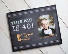 "Modern and Masculine Birthday ""This Kid Is 40"" Party Sign. 11x17, professionally printed. 40th party decor. Chalkboard / Customizable. by CharmingTouchParties on Etsy"