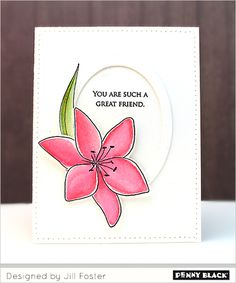 Visit the post for more. Penny Black Cards, Penny Black Stamps, Friendship Cards, Spring Is Here, Great Friends, Blossoms, I Card, The Fosters, Daisy