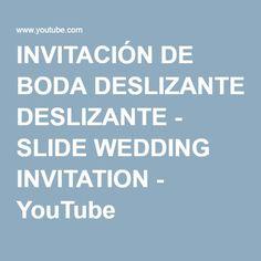 INVITACIÓN DE BODA DESLIZANTE - SLIDE WEDDING INVITATION - YouTube