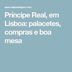 Príncipe Real, em Lisboa: palacetes, compras e boa mesa