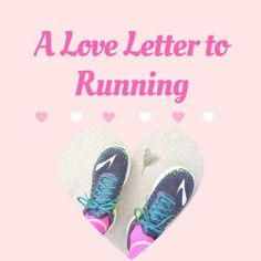 This Love Letter To Running Could Be From All Of Us