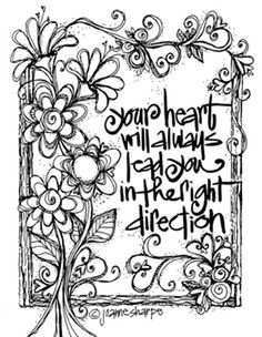 I like this doodle, but I don't think our hearts always show us the right way to go...