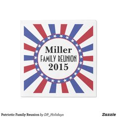 Patriotic Family Reunion Paper Napkin - A patriotic design featuring red white and blue sunburst stripes with a circle of stars. Personalize with your information by replacing the sample text shown in the design template. There are many uses for this napkin including family reunions, 4th of July parties, birthdays, welcome home parties for military members, and more. Sold at DP_Holidays on Zazzle.