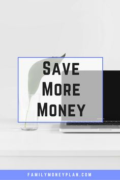 Save More Money. Sometimes the simplest reminder is all you need.
