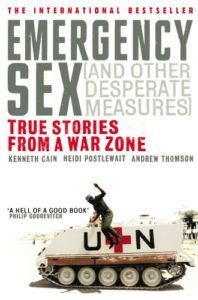 Emergency Sex (And Other Desperate Measures): True Stories from a War Zone by K. Cain, A. Thomson, H. Postlewait - a captivating non-fiction for those, who want / wanted to go on voluntery or peacekeeping missions to countries with political crisis. The book might be at times rough, but totally worth it!