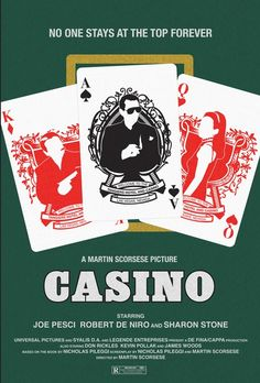 """Casino - """"No one stays at the top forever"""" Alternative movie poster by Chris Ocwieja at Deviant Art #GangsterMovie #GangsterFlick"""